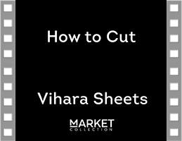 How to cut Vihara Sheets
